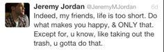 Wise words from Jeremy Jordan..,