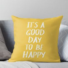 Super soft and durable spun polyester Throw pillow with double-sided print. Cover and filled options. A trendy and cheerful typography quote that says It's a Good Day to Be Happy in bright yellow and white. Teal Bedroom Decor, Yellow Room Decor, Yellow Theme, Bedroom Ideas, Good Vibes Pillow, Yellow Kids Rooms, Yellow Throw Blanket, Sunflower Room, My New Room