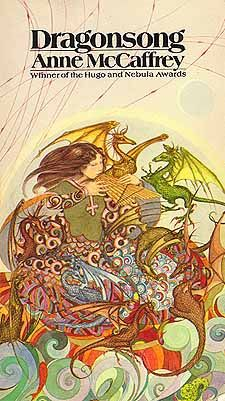 Dragonsong By Anne McCaffrey. My favorite book