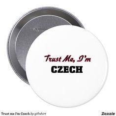 Trust me I'm Czech 4 Inch Round Button