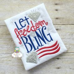 A personal favorite from my Etsy shop https://www.etsy.com/listing/384393132/let-freedom-bling-shirt-red-white-blue