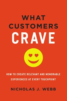 What Customers Crave: How to Create Relevant and Memorable Experiences at Every Touchpoint (Nicholas J. Online Marketing, Audio Books, Cravings, My Books, Insight, How To Memorize Things, Thoughts, Reading, Status Quo