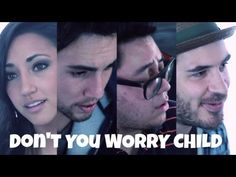 Don't You Worry Child ( Swedish House Mafia cover) - Andrew Garcia, Alex G, Andy Lange, & Chester See