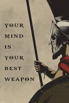 Positive quotes - Your Mind Is Your Best Weapon English Warrior Poster Wisdom Quotes, True Quotes, Great Quotes, Words Quotes, Quotes To Live By, Motivational Quotes, Inspirational Quotes, Sayings, Quotes Quotes