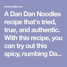 A Dan Dan Noodles recipe that's tried, true, and authentic. With this recipe, you can try out this spicy, numbing Dan Dan Noodles Sichuan classic at home!