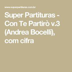 Super Partituras - Con Te Partirò v.3 (Andrea Bocelli), com cifra