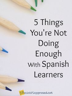 Use these 5 ideas to engage kids with Spanish so they are learning effectively and the language sticks!