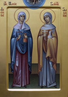 St. Mary, the Mother of James & St. Salome the Myrrhbearers