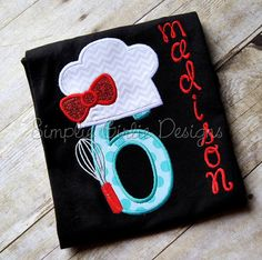 Chef or baker applique birthday shirt. by SimplieGirlieDesigns