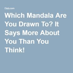 Which Mandala Are You Drawn To? It Says More About You Than You Think!