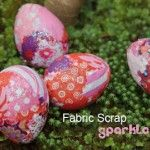 Scrap fabric sparkle eggs.