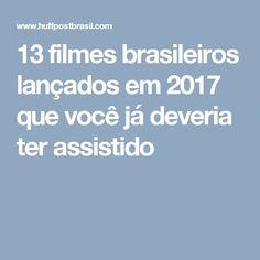 13 filmes brasileiros lançados em 2017 que você já deveria ter assistido