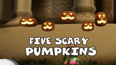 Five Scary Pumpkins Song | Frozen Songs | Kid Songs | Nursery Rhyme for ...