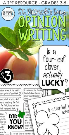 """Opinion writing for St. Patrick's Day! A full lesson, focused around an engaging focus question: """"Is a four-leaf clover actually lucky?"""" Carefully chosen facts included for students to analyze, discuss, and use to support their opinions. Complete with lesson plans, printables, and extensions. Gr 3-5 ($) Opinion Writing, Persuasive Writing, Teaching Writing, Writing Activities, Writing Lessons, Writing Skills, Third Grade Writing, Second Grade, Planner Writing"""