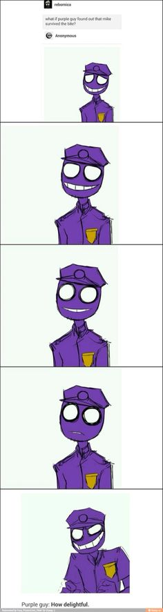 That is how we all know purple guy is a murder