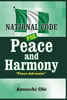 National Code for Peace and Harmony: Rich/Sick Nigeria and Remedy by [Obi…