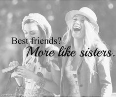Best friends? More like sisters quotes friendship black and white quote bestfriends sister sister quotes