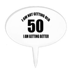 #I Am Not Getting Old 50 I Am Getting Better Cake Topper - #birthday #gifts #giftideas #present #party