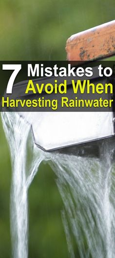 7 Mistakes to Avoid when Harvesting Rain Water