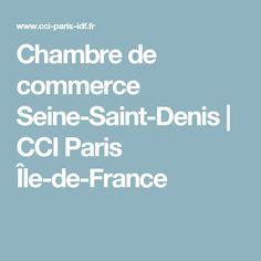 Chambre De Commerce Seine Saint Denis | CCI Paris Île De France