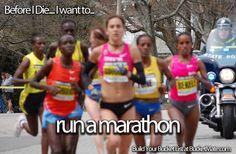 Before I die, I will...Run a Marathon