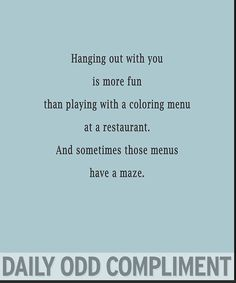 Funny Quotes For Boyfriend Daily Odd Compliments People 52 Trendy Ideas Flirting Quotes, Funny Quotes, Compliment Quotes, Daily Odd, Odd Compliments, Boyfriend Quotes, The Funny, Funny Shit, Funny Stuff