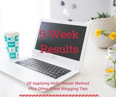Results Week 9 of Applying Holly Homer Method - Plus other great tips for bloggers and writers! Social Media growth, EBook launches, tips for bloggers. www.decisive-empowered-resilient.com