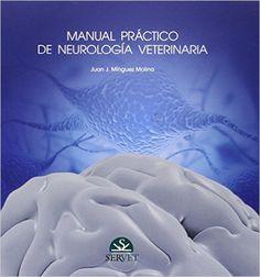 Manual práctico de neurología veterinaria. Juan J. Minguez Molina. 2015