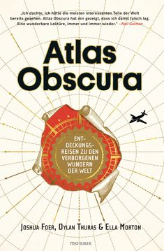 Atlas Obscura by Ella Morton, Dylan Thuras, and Joshua Foer - BookBub Neil Gaiman, Lonely Planet, Dunhuang, Paper News, Atlas, Guide Book, Mexico City, Natural Wonders, Looking Back
