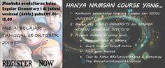 Kami membuka pendaftaran untuk kursus bahasa Korea murah di Jakarta. Kelas Reguler level ELEMENTARY 1. Pendaftaran khusus jadwal WEEKEND, setiap hari Sabtu pukul 09.00-12.00, mulai belajar tanggal 18 OKTOBER 2014! Cek http://namsankoreancourse.com/detail-harga-dan-jadwal-kelas-reguler-namsan-course/