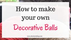 Want to make your own decorative balls but don't know how? Read here to find step by step instructions on how to make your own decorative balls! Flax Flowers, Diy Flowers, Flower Diy, Kids Cubbies, Flax Weaving, Make Your Own, Make It Yourself, Flax Plant, Fast Growing Plants