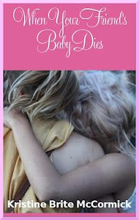 When Your Friend's Baby Dies: an e-book.  While all mothers may grieve differently, this book provides some insightful ways to help her through her grief.  #TakeThemAMeal.com
