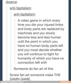 Id love for this to be made into a game or a book o.o