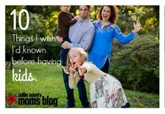 10 Things I Wish I Would Have Known Before Having Kids http://collincounty.citymomsblog.com/parenthood/10-things-wish-known-kids/ #hindsight #WhatIWishIKnew