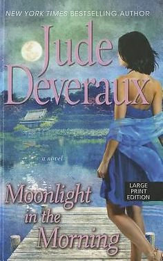 Moonlight in the Morning Bk. 1 by Jude Deveraux (2012, Hardcover)