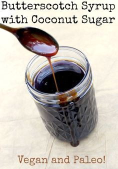 Homemade Butterscotch Syrup made with coconut sugar and coconut milk  - vegan and paleo