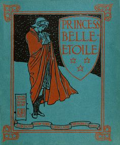 """Princess Belle-Etoile"" (1909) from Walter Crane's Picture Books. John Lane; London, New York, 1909"