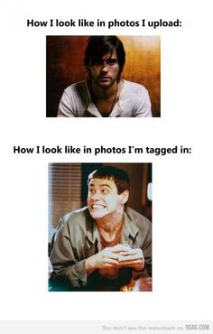 ...sad but true. I hate when I get tagged in photos I don't want to be in!!!
