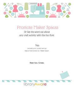 """Whether you have a maker space or just hosting fabulous craft programs, this flyer is perfect to get the word out! LibraryAware users-  search Flyers-Events for """"maker space""""."""