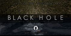 'BLACK HOLE' Documentary: Transforming a Forest into a Coalmine