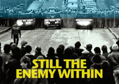 Money needed to make 'Still the Enemy Within'. 1984, Margaret Thatcher labelled 160,000 striking miners, their families and supporters, 'The Enemy Within'. As the strike began, a group of miners emerged who were prepared to fight on the front line of every major battle. The film uncovers the hidden story of these remarkable people and their role in The Great Miners' Strike of 1984 – 85. 30 years on, we catch up those who fought on the front line. Many of them have never spoken on camera…
