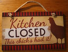 Kitchen Closed - This Chick's Had It! Country Red Rooster Chicken Decor Sign More farmhouse pillow covers at The Swanky Rooster. Rooster Kitchen Decor, Rooster Decor, Red Rooster, Primitive Kitchen, Kitchen Decor Themes, Kitchen Signs, Home Decor Kitchen, Country Kitchen, Diy Home Decor