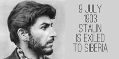 9 July Joseph Stalin is exiled to Novaya Uda village in Siberia for three years