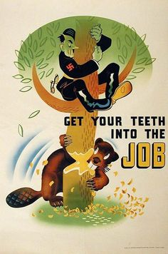 "Canadian WWII poster: ""Get your teeth into the job!"""