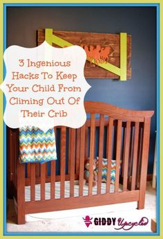 3 DIY Hacks To Prevent Your Child From Climbing Out Of Their Crib - Giddy Upcycled