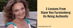 3 Lessons From Diane Von Furstenberg On Being Authentic