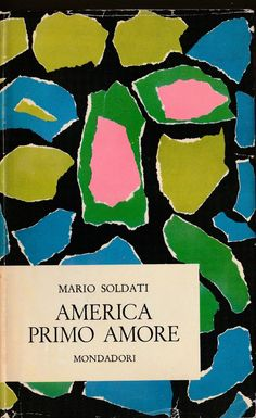 Mario Soldati-America Primo Amore- Mondadori 1959-L3991