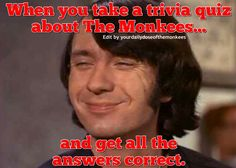The Monkees Memes David Jones Mike Nesmith Peter Tork Micky Dolenz 1960's Monkees Funny Monkees Facts Fun Facts Monkees Trivia  InductTheMonkees Rock And Roll Hall Of Fame Monkees Quiz