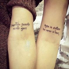 "Mother Daughter Quote Tattoos - ""Together forever never apart... maybe in distance but never in heart."":"