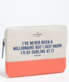 Gift Idea: kate spade new york 'millionaire' iPad sleeve -- Somebody please buy me this.and the iPad to go with it? I've been really good this year! Stuffed Animals, Just In Case, Just For You, Nordstrom, Boutique Fashion, Millionaire Quotes, Daisy Fuentes, Lol, Looks Chic